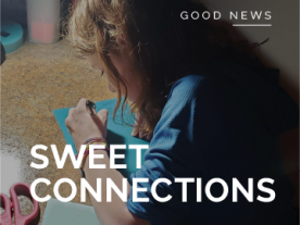 Feature: Sweet Connections  |  2020 Summer Quarterly